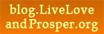 blog.LiveLoveandProsper.org